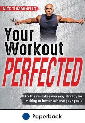 Human Kinetics Your Workout PERFECTED